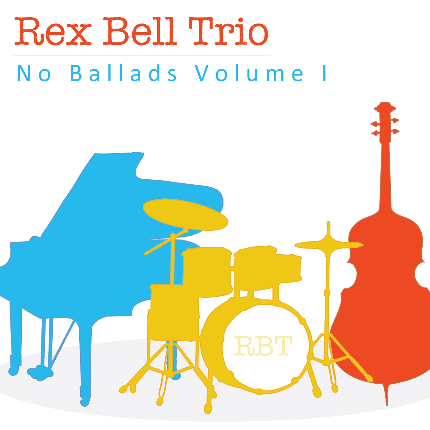 Rex_Bell_Trio_No_Ballads_Volume_I_Cover_CD_Baby